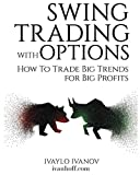 img - for Swing Trading with Options: How to Trade Big Trends for Big Profits book / textbook / text book