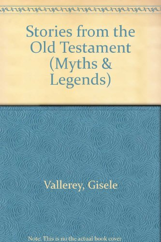 Stories from the Old Testament (Myths & Legends)