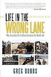 Life in the Wrong Lane, Greg Dobbs, 1440152748