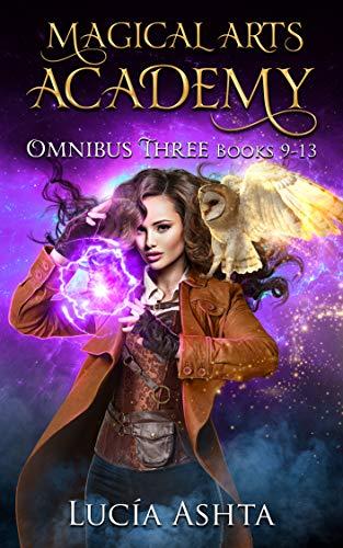 Magical Arts Academy: Books 9-13 (Magical Arts Academy Omnibus Book 3) ()