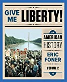 Give Me Liberty!: An American History (Full Fifth Edition)  (Vol. 2)