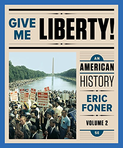 Give Me Liberty!: An American History (Fifth Edition)  (Vol. 2)