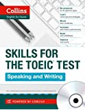 TOEIC Speaking and Writing Skills : TOEIC 750+ (B1+) (Collins English for the TOEIC Test )