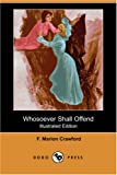 Whosoever Shall Offend, F. Marion Crawford, 1406581984