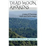 Dead Moon Awakens: A tale of Cherokee myth and Celtic magic (Mystic Gates Book 1)