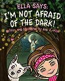 Ella Says - I'm Not Afraid of the