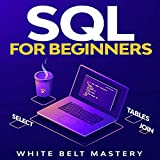 SQL for Beginners: SQL Guide to Understand How to