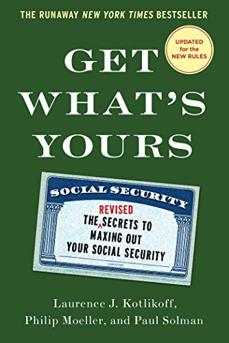 Pdf Politics Get What's Yours - Revised & Updated: The Secrets to Maxing Out Your Social Security (The Get What's Yours Series)