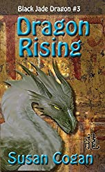 Dragon Rising (Black Jade Dragon Book 3)