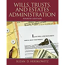 Wills, Trusts, and Estates Administration (4th Edition)
