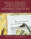 Wills, Trusts, and Estates Administration 4th Edition