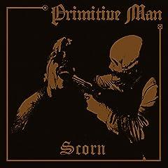 PRIMITIVE MAN - SCORN (DIGI) - CD
