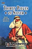 img - for Thirty Pieces of Silver by Pendarves, G.G. (2009) Paperback book / textbook / text book