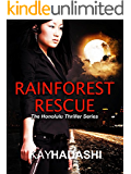 Rainforest Rescue (The Honolulu Thriller Series Book 5)