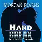 Hard Break: Deadlines & Diamonds, #5 | Morgan Kearns