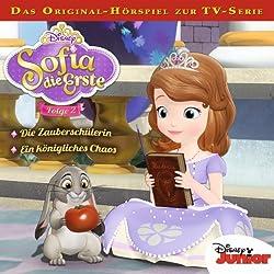 Die Zauberschülerin / Ein königliches Chaos (Sofia die Erste 2)