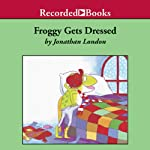 Froggy Gets Dressed | Jonathan London
