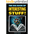 The Big Book of Interesting Stuff!