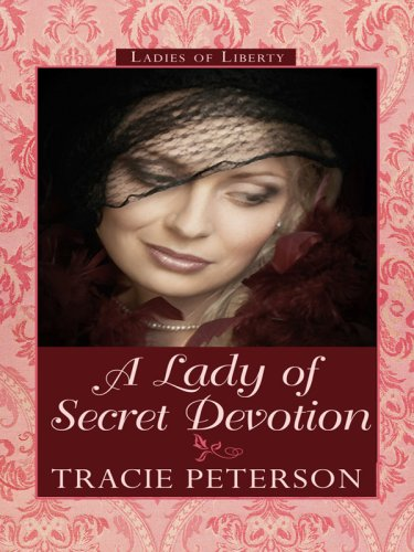 Download A Lady of Secret Devotion (Thorndike Press Large Print Christian Historical Fiction: Ladies of Liberty) ebook