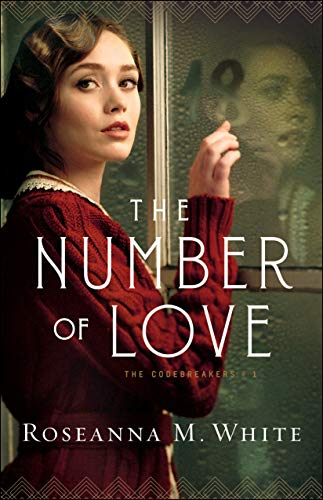 The Number of Love (The Codebreakers Book #1) by [White, Roseanna M.]