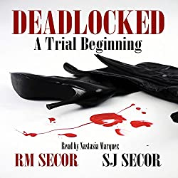 Deadlocked: A Trial Beginning, Volume 1
