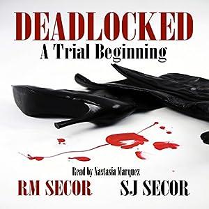 Deadlocked: A Trial Beginning, Volume 1 Audiobook