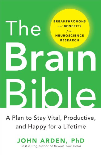 The Brain Bible: How to Stay Vital, Productive, and Happy for a Lifetime cover