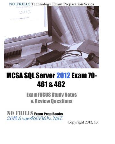 MCSA SQL Server 2012 Exam 70-461 & 462 ExamFOCUS Study Notes & Review Questions