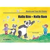 Bim und Bam: Hallo Bim - Hallo Bam: Unterrichtswerk für Eltern-Kind-Kurse. Kinderheft. (Musik und Tanz für Kinder - Eltern-Kind-Kurse)