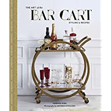 The Art of the Bar Cart: Styling & Recipes