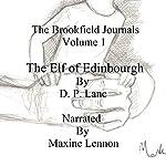 The Elf of Edinburgh: The Brookfield Journals, Volume 1 | D. P, Lane
