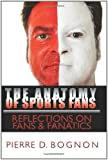 The Anatomy of Sports Fans: Reflections on Fans & Fanatics