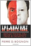 The Anatomy of Sports Fans, Pierre Bognon, 1439210373
