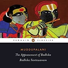 The Appeasement of Radhika: Radhika Santawanam Audiobook by  Muddupalani, Sandhya Mulchandani (translator) Narrated by Farah Bala