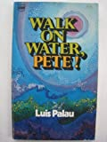 Walk on Water, Pete!, Luis Palau, 0830702865