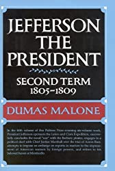 Jefferson the President: Second Term, 1805-1809 (Jefferson and His Time, Vol. 5)