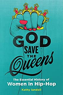 Book Cover: God Save the Queens: The Essential History of Women in Hip-Hop