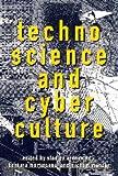 Technoscience and Cyberculture, , 0415911753
