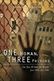 One Woman, Three Prisons: The Rise Within the Ranks June 1966 -June 2000