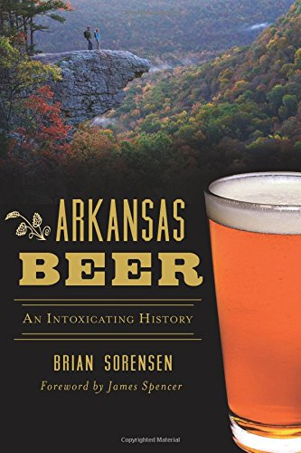 arkansas-beer-an-intoxicating-history-american-palate