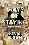 Ways of Staying by Kevin Bloom front cover