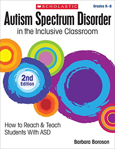 rder in the Inclusive Classroom, 2nd Edition: How to Reach & Teach Students with ASD ()