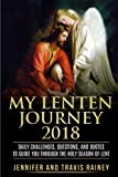 #3: My Lenten Journey 2018: Daily Challenges, Questions, and Quotes to Guide You Through the Holy Season of Lent