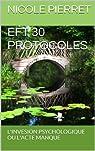 EFT 30 PROTOCOLES: L'AUTO SABOTAGE OU  L'INVERSION PSYCHOLOGIQUE par Pierret