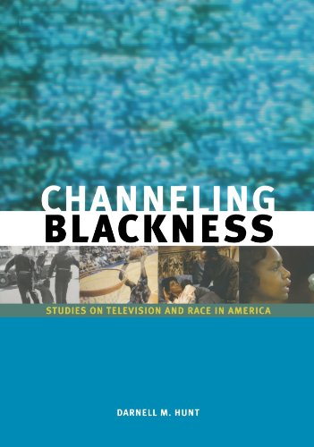 Channeling Blackness: Studies on Television and Race in America (Media and African Americans)