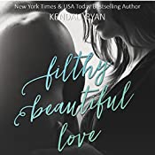 Filthy Beautiful Love : Filthy Beautiful Lies, Book 2 | Kendall Ryan