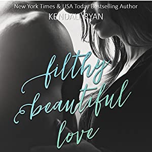 Filthy Beautiful Love Audiobook