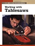 Working with Tablesaws: The New Best of Fine Woodworking