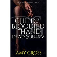 Child of a Bloodied Hand (Dead Souls Book 5)