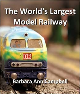 The World's Largest Model Railway: Barbara Ann Campbell